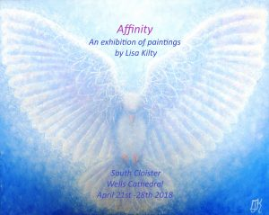 Solo Exhibition of Spiritually Inspired Art at Wells Cathedral , April 21st -28th ,2018.